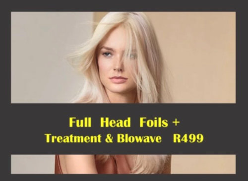 Only R499 for a Full Head of Foils, Treatment and a Blowave