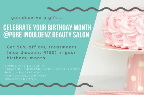 Enjoy a fabulous special during your Birthday month with Pure Indulgenz