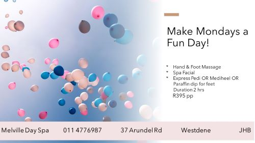Make Monday's fun for only R395 for 2hrs of pampering